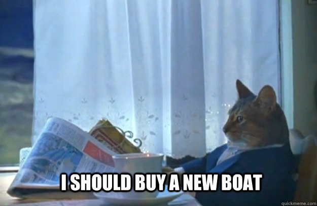 i should buy a new boat - i should buy a new boat  Sophisticated Cat