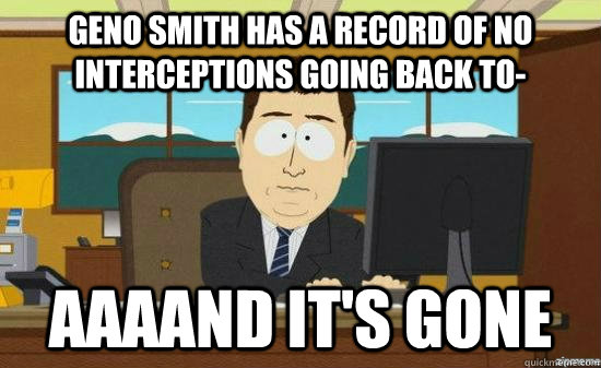Geno Smith has a record of no Interceptions going back to- AAAAND it's gone - Geno Smith has a record of no Interceptions going back to- AAAAND it's gone  aaaand its gone