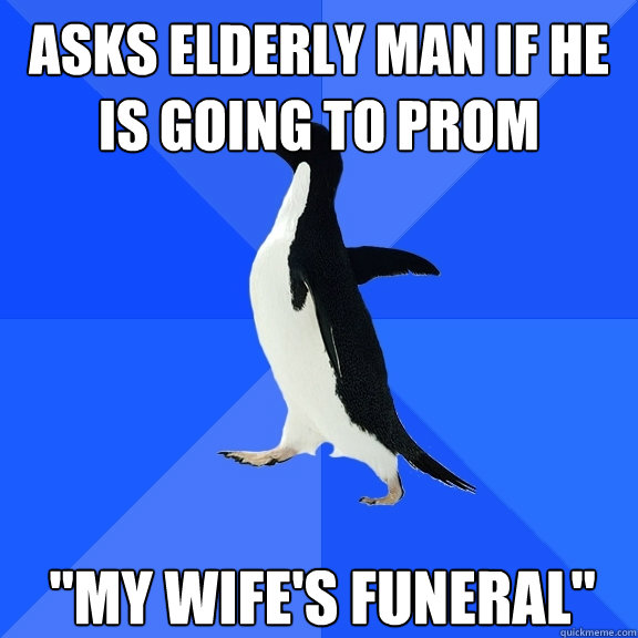 Asks elderly man if he is going to prom