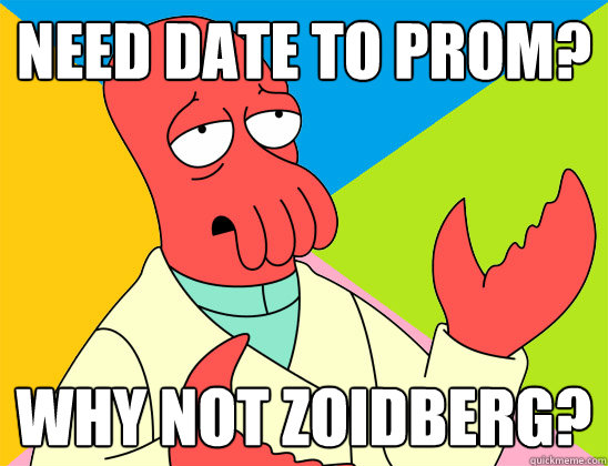 need date to prom? why not zoidberg? - need date to prom? why not zoidberg?  Misc