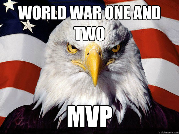 WOrld war one and two MVP - WOrld war one and two MVP  Evil American Eagle
