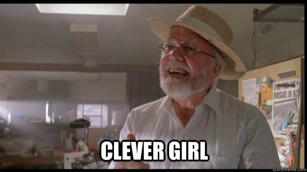 clever girl  - clever girl   OCCUPY JURASSIC PARK