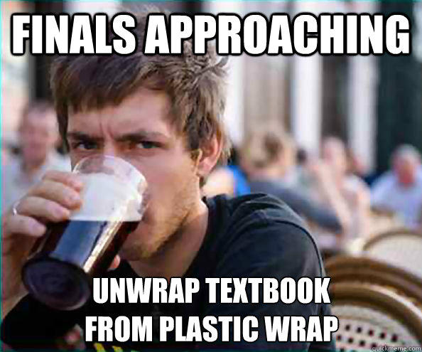Finals approaching Unwrap Textbook from plastic wrap  Lazy College Senior