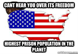 cant hear you over its freedom highest prison population in the planet