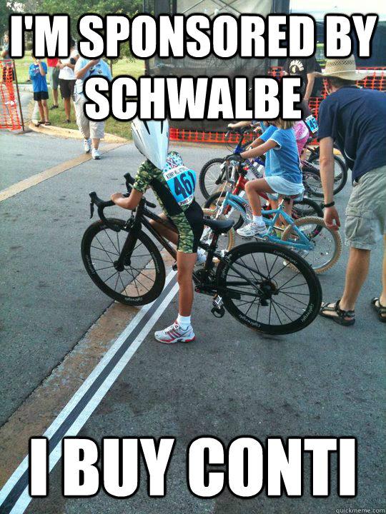 I'm sponsored by schwalbe I buy conti  Spoiled Rich Kid