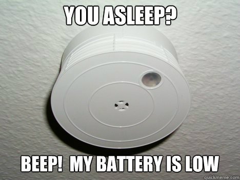 You asleep? Beep!  My battery is low