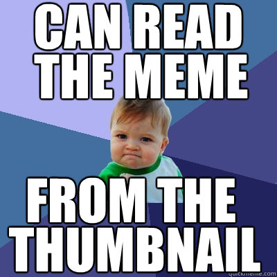 can read the meme from the thumbnail - can read the meme from the thumbnail  Success Kid