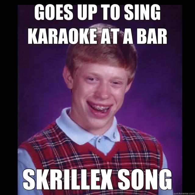 GOES UP TO SING KARAOKE AT A BAR SKRILLEX SONG