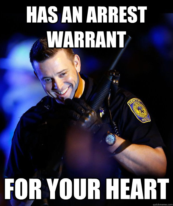 Has an arrest warrant for your heart - Has an arrest warrant for your heart  Ridiculously photogenic cop