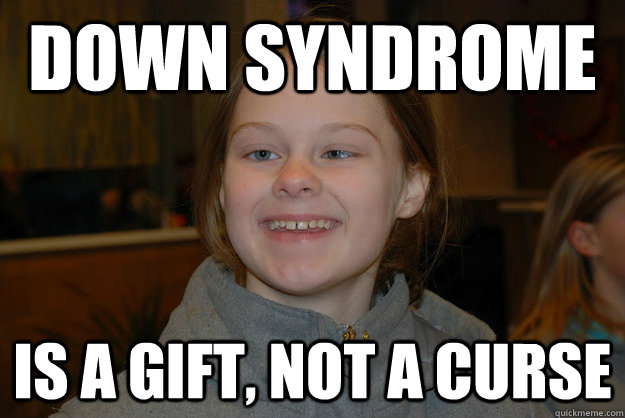 down syndrome is a gift, not a curse