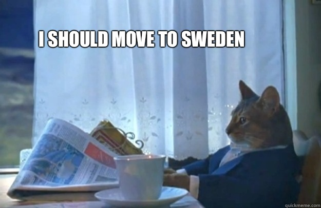 I should move to Sweden - I should move to Sweden  Sophisticated Cat