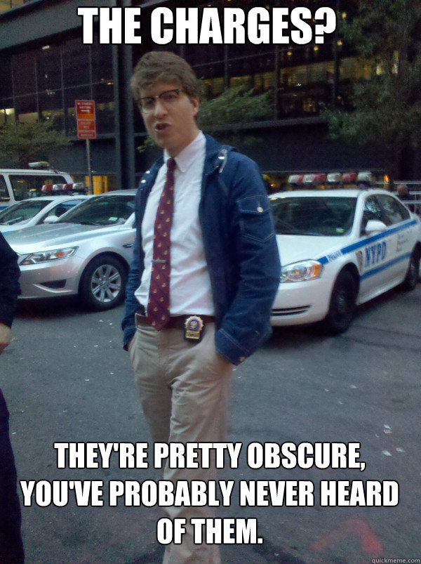 The Charges? They're pretty obscure,  you've probably never heard of them.  Hipster Cop