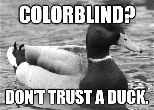 Colorblind? Don't trust a duck.
