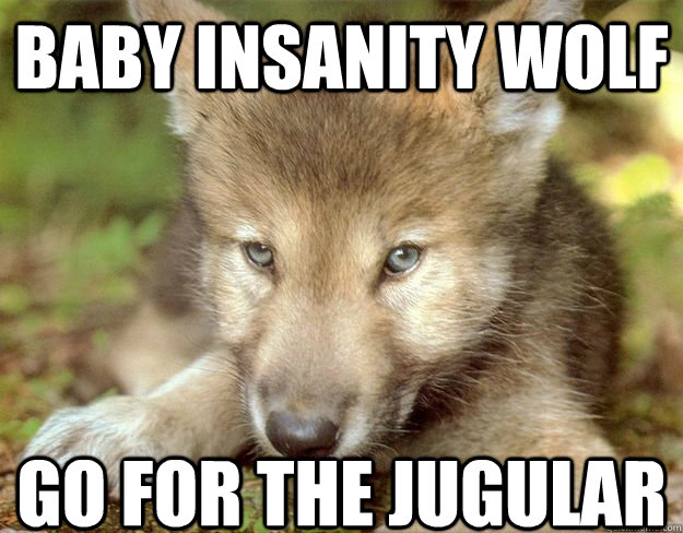 Are not insanity wolf meme