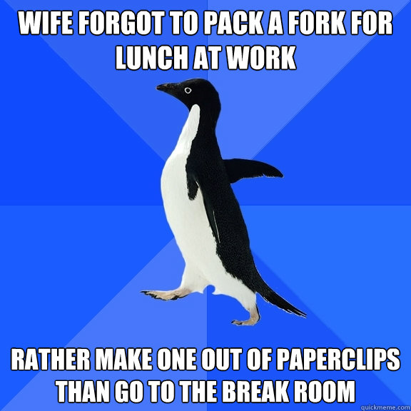 Wife forgot to pack a fork for lunch at work rather make one out of paperclips than go to the break room - Wife forgot to pack a fork for lunch at work rather make one out of paperclips than go to the break room  Socially Awkward Penguin