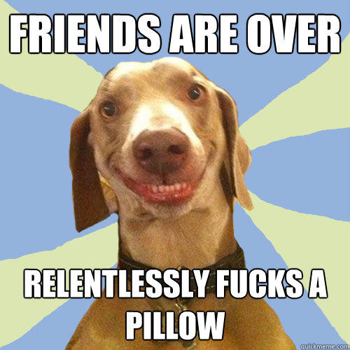 friends are over relentlessly fucks a pillow