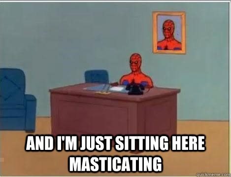 and i'm just sitting here masticating -  and i'm just sitting here masticating  Spiderman Desk