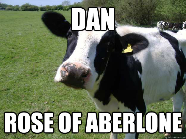 Dan Rose of Aberlone  Whatcowwhat