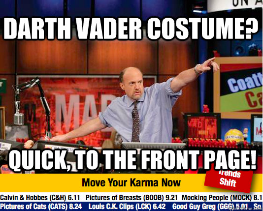 darth vader costume? quick, to the front page!  Mad Karma with Jim Cramer