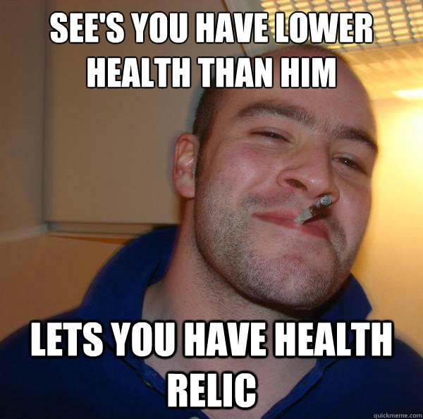 See's you have lower health than him lets you have health relic - See's you have lower health than him lets you have health relic  Misc