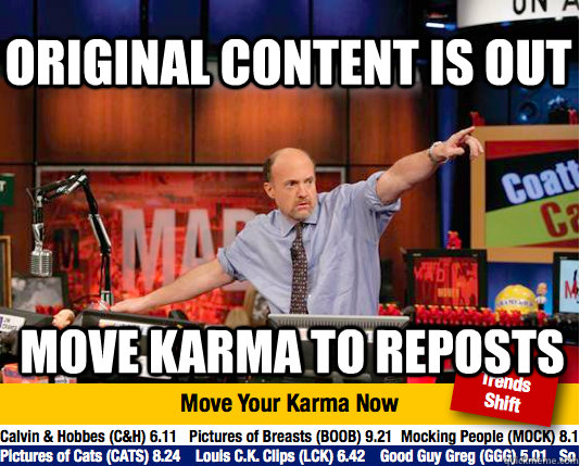 Original Content is out Move karma to reposts - Original Content is out Move karma to reposts  Mad Karma with Jim Cramer