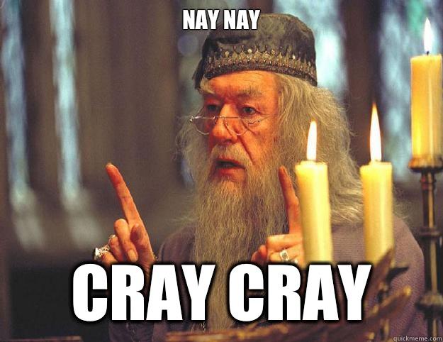 Nay nay Cray cray