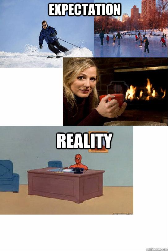 Expectation Reality - Expectation Reality  Winter Break