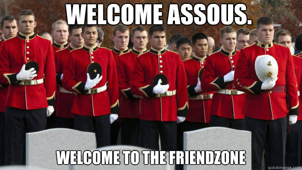 welcome assous. welcome to the friendzone