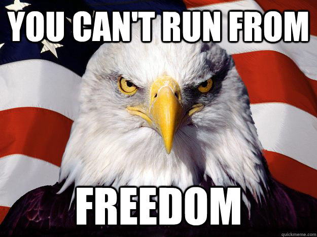 You can't run from freedom - You can't run from freedom  One-up America