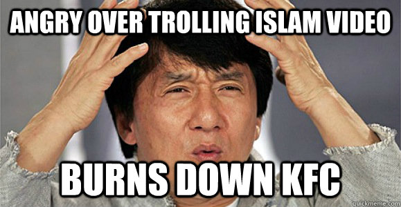 Angry over trolling Islam video Burns down KFC - Angry over trolling Islam video Burns down KFC  Confused Jackie Chan