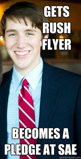 GETS RUSH FLYER BECOMES A PLEDGE AT SAE  Harvard Good Guy