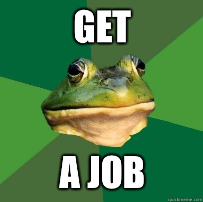 GET A JOB - GET A JOB  Foul Bachelor Frog