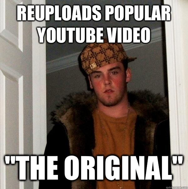 Reuploads popular youtube video