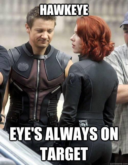 Hawkeye Eye's always on target  - Hawkeye Eye's always on target   Hawkeye
