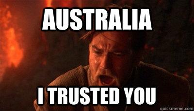 australia i trusted you