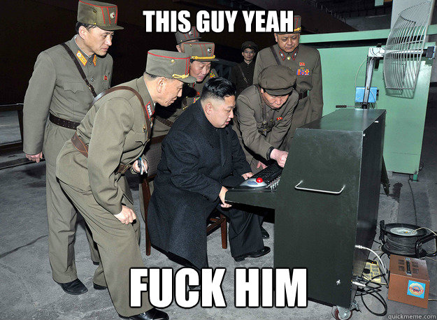 this guy yeah  fuck him - this guy yeah  fuck him  kim jong un