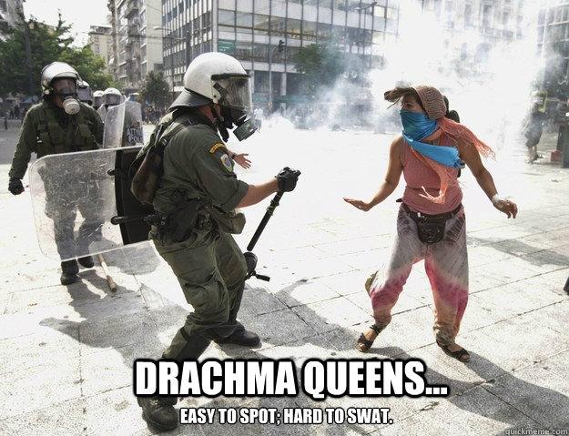 a264a446d1f47965aaa643315af4a2a788fbce5f4e14d1bdb35ac44317985a44 drachma queens easy to spot; hard to swat greece meme,Swat Meme
