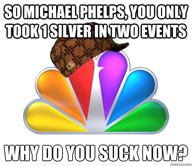 So Michael Phelps, you only took 1 silver in two events Why do you suck now?