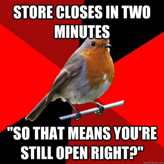 store closes in two minutes