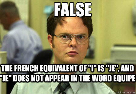 False The french equivalent of