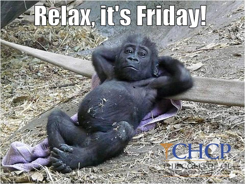 Relax Friday - RELAX, IT'S FRIDAY!  Misc