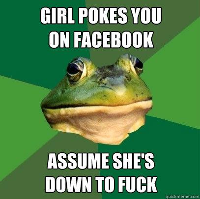 when a girl pokes you on facebook