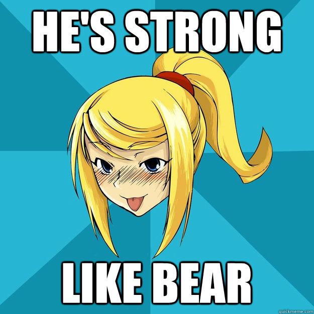 He's strong Like Bear