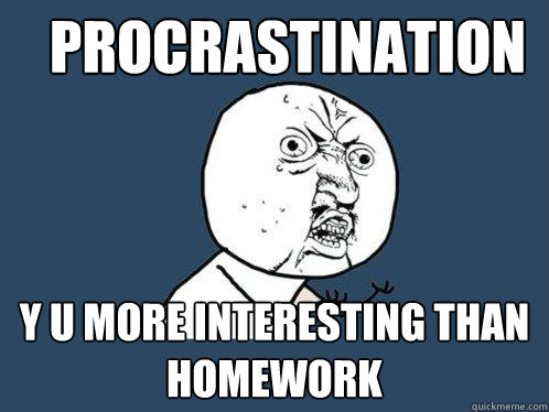 12 reasons why students procrastinate…and what you can do about it