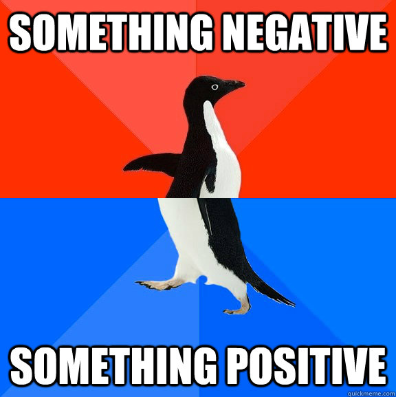 Something Negative Something Positive - Something Negative Something Positive  Socially Awesome Awkward Penguin