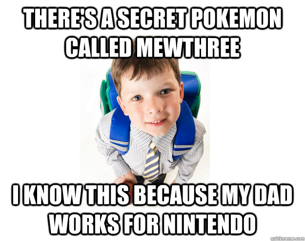 There's a secret pokemon called Mewthree I know this because my dad works for Nintendo - There's a secret pokemon called Mewthree I know this because my dad works for Nintendo  Misc