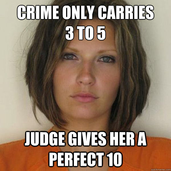 crime only carries  3 to 5 Judge gives her a perfect 10 - crime only carries  3 to 5 Judge gives her a perfect 10  Attractive Convict