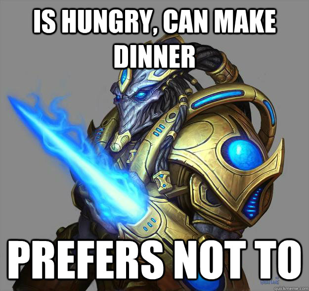 is hungry, can make dinner prefers not to