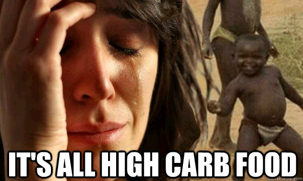 It's all high carb food
