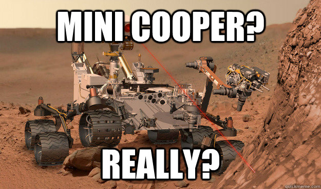 Mini Cooper? Really?  Unimpressed Curiosity